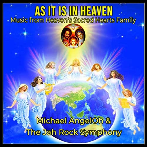 As it is in Heaven Recording Artist: Michael AngelOh
