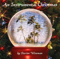INSTRUMENTAL CHRISTMAS MUSIC CD by STEVEN WISEMAN
