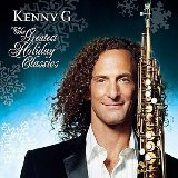 BUY CHRISTMAS MUSIC KENNY G GREATEST HOILDAY CLASSICS CD
